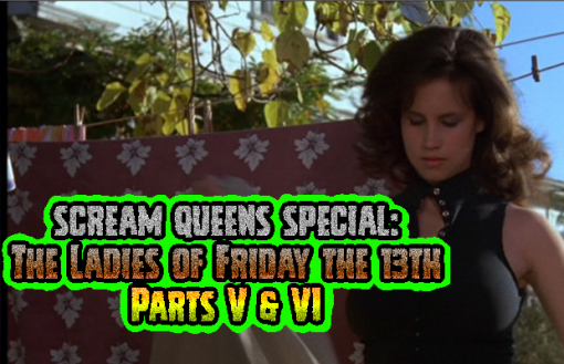 Scream Queen Icons Special: The Ladies of the Friday The 13th Series part 2