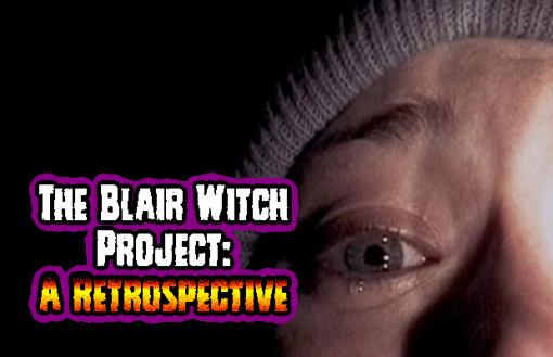 The Blair Witch Project: A Retrospective