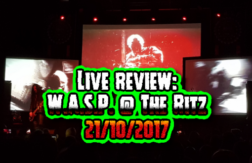 Live Review: W.A.S.P. @ The Ritz, 21/10/17