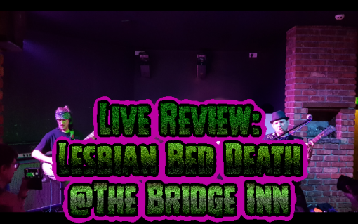 Lesbian Bed Death: Live at The Bridge Inn (Review)