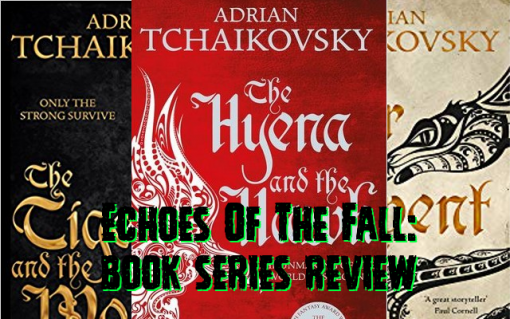 Adrian Tchaikovsky: Echoes Of The Fall series. (Novels)