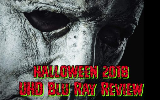 Halloween (2018) 4K UHD/Blu Ray Review